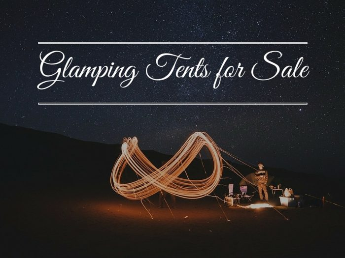 BEST GLAMPING TENTS FOR SALE