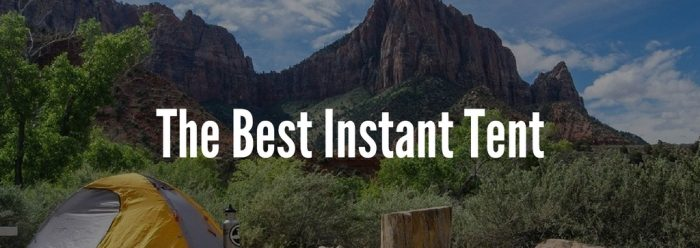 Best Instant Tent