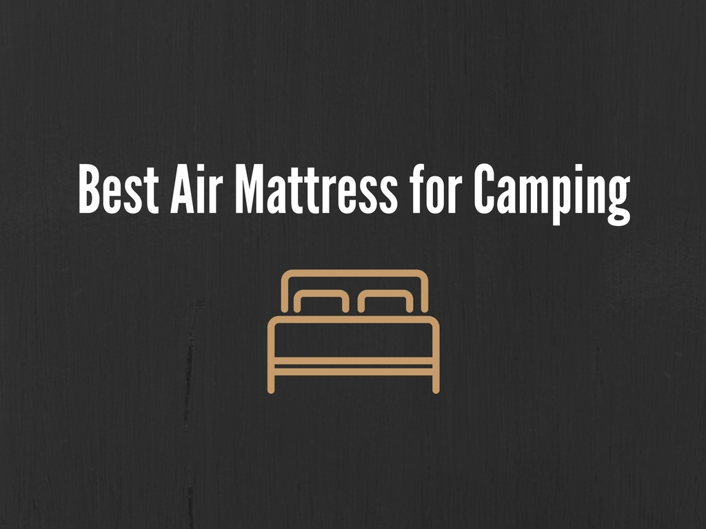 Best Air Mattress For Camping Outdoor Gear Reviews And