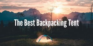 5 Best Backpacking Tents for 2019