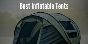 3 Best Inflatable Tents in 2019