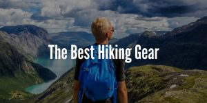 The Best Hiking Gear