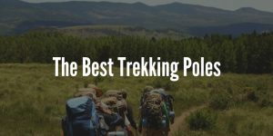 Best Trekking Poles - Complete Buyers Guide